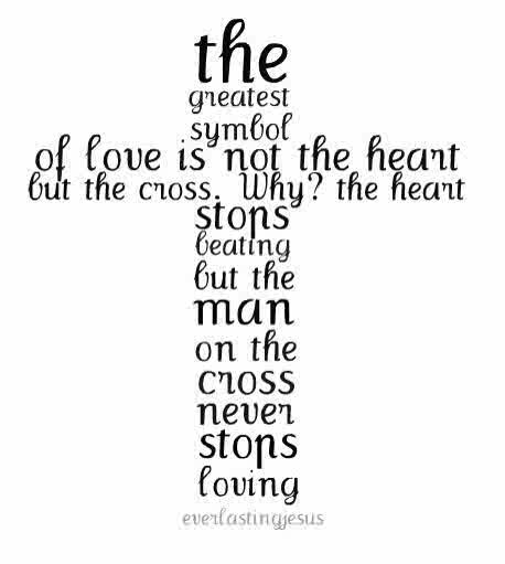 The Greatest Symbol Of Love Is Not The Heart But The Cross August